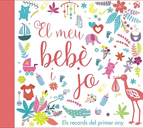 El meu bebè i jo. els records del primer any (catalá - a partir de 0 anys - àlbums del nadó) EPUB Descargar gratis!