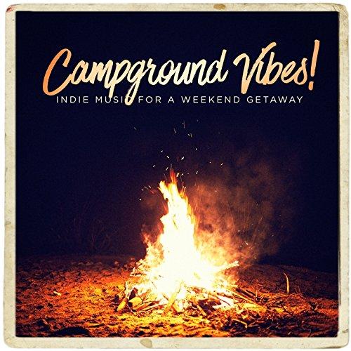 Campground Vibes! - Indie Music for a Weekend Getaway (Indie-vibe)