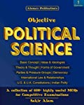 Objective Political Science for State PSC, UGC NET/ SET & other Competitive Examinations (6600+ MCQs)