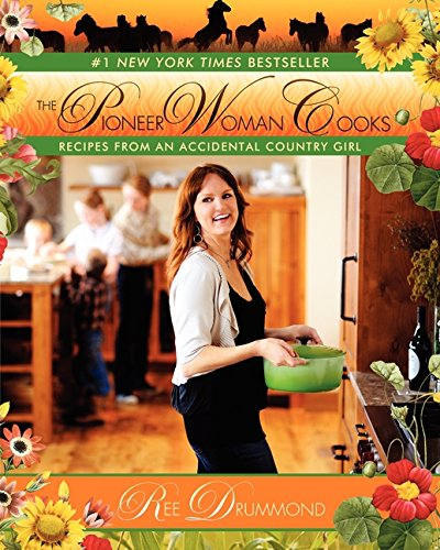 The Pioneer Woman Cooks: Recipes from an Accidental Country Girl - Ree Bücher