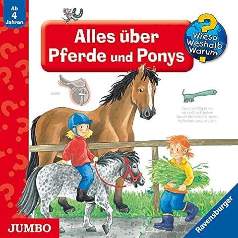 Alles über Pferde und Ponys (Wieso? Weshalb? Warum?)