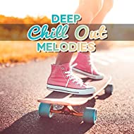Deep Chill Out Melodies – Calming Chill Vibes, Summer Soothing Music, Tropical Relaxation, Self Relax