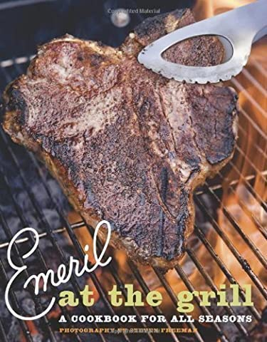 Emeril at the G'rill: A Cookbook for All Seasons (Emeril's) by Emeril Lagasse (2009) Paperback