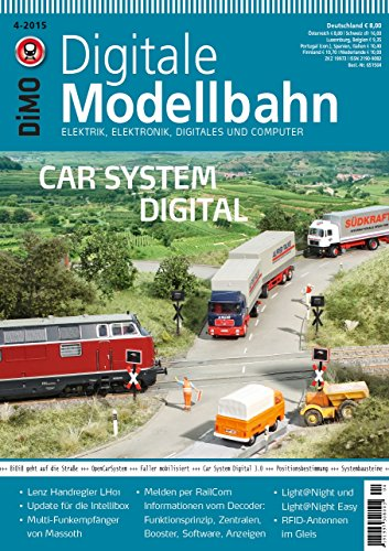 Digitale Modellbahn - Car System Digital - Elektrik, Elektronik, Digitales und Computer - MIBA, Eisenbahn Journal, ModellEisenBahner 4-2015
