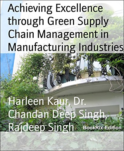 Achieving Excellence through Green Supply Chain Management in Manufacturing Industries (English Edition)