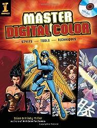 Master Digital Color: Styles Tools Techniques