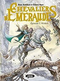 Les Chevaliers d'Emeraude, épisode 1 : Wellan par Anne Robillard