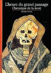 L'Heure du grand passage : Chronique de la mort