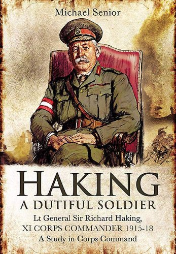 lt-gen-sir-richard-haking-xi-corps-commander-1915-18-a-study-in-corps-command