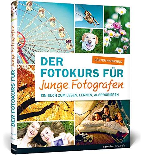 Der Fotokurs für junge Fotografen: Aktualisierte Neuauflage Buch-Cover