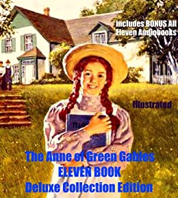 ANNE OF GREEN GABLES DELUXE 13 BOOK COLLECTION [Illustrated] Anne of Green Gables, Anne of Avonlea, Kilmeny of The Orchard, Anne of the Island, Anne's ... More!: Plus 13 Audiobooks (English Edition) von [Montgomery, L.M.]