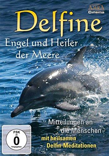 Delfine - Engel und Heiler der Meere. Mitteilungen an die Menschen