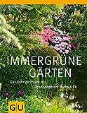 Immergrüne Gärten: Ganzjährige Pracht mit Rhododendron, Buchs & Co (GU Große Gartenratgeber)