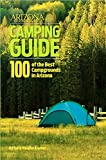 Best Camping Arizonas - Arizona Highways Camping Guide: 100 of the Best Review