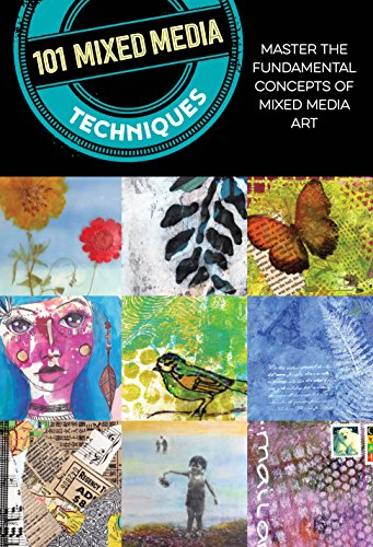 101 Mixed Media Techniques: Master the Fundamental Concepts of Mixed Media Art di Cherril Doty,Samantha Kira Harding,Suzette Rosenthal