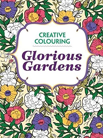 Glorious Gardens: Creative