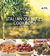 Italian Diabetes Cookbook: Delicious and Healthful Dishes from Venice to Sicily and Beyond