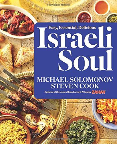 Israeli Soul: Easy, Essential, Delicious por Michael Solomonov