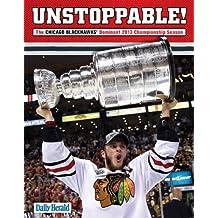 Unstoppable!: The Chicago Blackhawks' Dominant 2013 Championship Season
