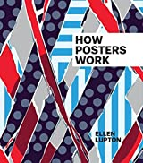 How Posters Work by Ellen Lupton (2015-05-26)