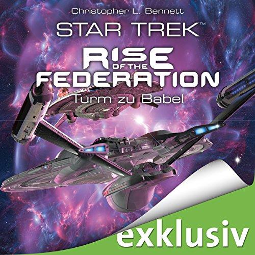 Buchseite und Rezensionen zu 'Turm zu Babel (Star Trek - Rise of the Federation 2)' von Christopher L. Bennett