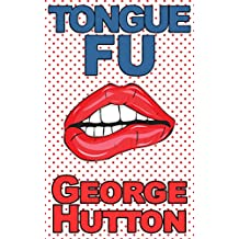Tongue Fu: Never Be Rejected Again
