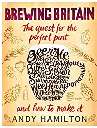 Brewing Britain: The quest for the perfect pint by Andy Hamilton (2015-06-18)