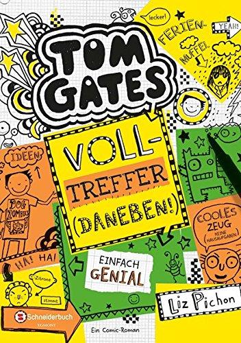 Tom Gates - Volltreffer daneben  Bd. 10