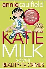 Katie Milk Solves Reality-TV Crimes Paperback