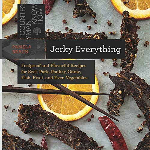 Jerky Everything - Foolproof and Flavorful Recipes