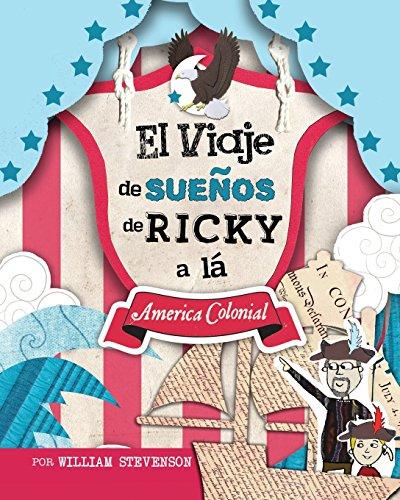 El Viaje de SueÑos de Ricky a lá America Colonial