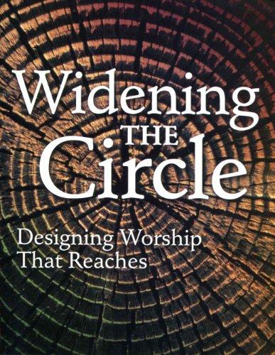 Widening the Circle: Designing Worship That Reaches