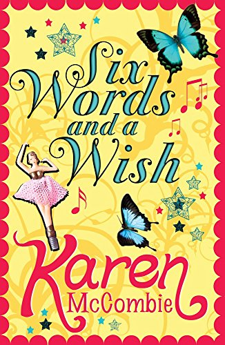 Six Words and a Wish by Karen McCombie (5-May-2011) Paperback