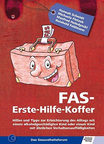 Preisvergleich Produktbild FAS Erste-Hilfe-Koffer: Hilfen und Tipps zur Erleichterung des Alltags mit einem alkoholgeschädigten Kind oder einem Kind mit ähnlichen Verhaltensauffälligkeiten