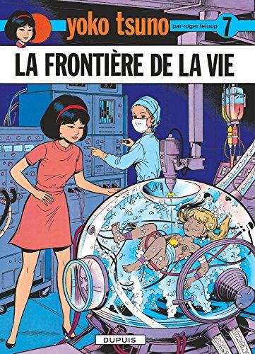 Yoko Tsuno, tome 7 : La frontière de la vie par Roger Leloup