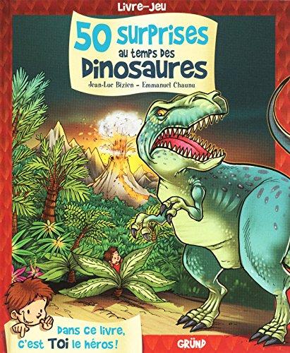 50 surprises au temps des dinosaures par Jean-Luc Bizien, Emmanuel Chaunu
