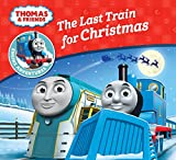 The Last Train for Christmas  (Thomas & Friends Engine Adventures) (Thomas Engine Adventures)
