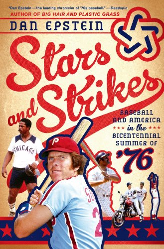 Stars and Strikes: Baseball and America in the Bicentennial Summer of '76 (English Edition) -