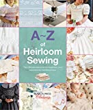 A-Z of Heirloom Sewing (A-Z of Needlecraft)