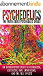 Psychedelics: The Truth About Psyched...