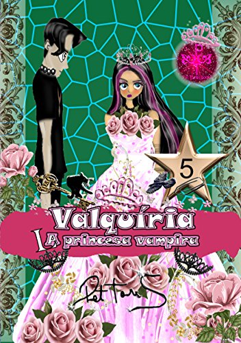 Valquiria La Princesa Vampira 5 para niñas (Valquiria La Princesa Vampira para niñas) por Pet TorreS
