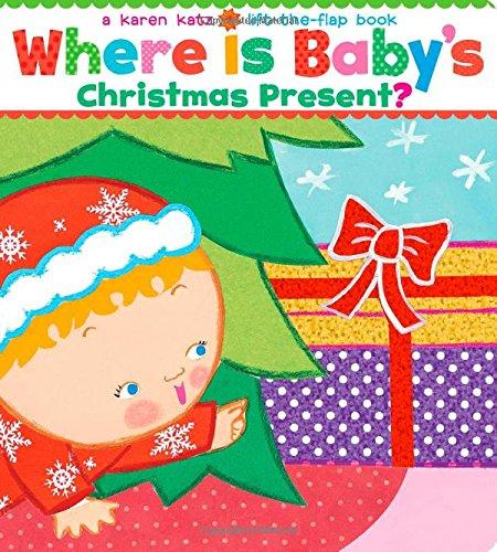 Where Is Baby's Christmas Present?: A Karen Katz Lift-the-Flap Book/Lap Edition (Karen Katz Lift-the-Flap Books) -