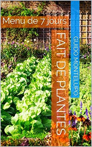 Couverture du livre Fait de plantes: Menu de 7 jours