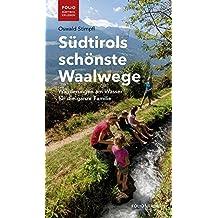 Südtirols schönste Waalwege: Wanderungen am Wasser für die ganze Familie