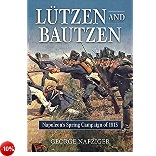 Lutzen and Bautzen: Napoleon's Spring Campaign of 1813