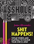 Shit Happens!: Swear Words and Mantra...