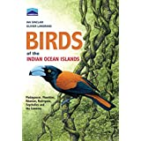 Birds of the Indian Ocean Islands: Madagascar, Mauritius, Reunion, Rodrigues, Seychelles, Comores