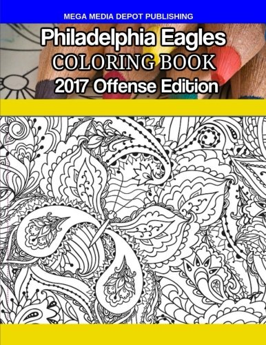 Philadelphia Eagles Coloring Book: 2017 Offense Edition por Mega Media Depot