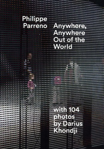 Philippe Parreno: Anywhere, Anywhere Out of the World by Basualdo, Carlos, Khondji, Darius, Mekouar, Mouna (2014) Paperback
