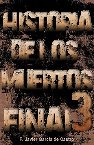 Final. Historia de los muertos por F. Javier García de Castro